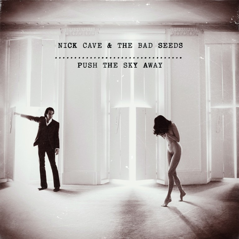 """Push the Sky Away"" by Nick Cave and The Bad Seeds"