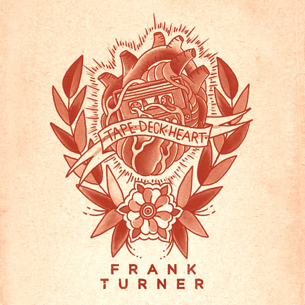 """Tape Deck Heart"" by Frank Turner 2013"
