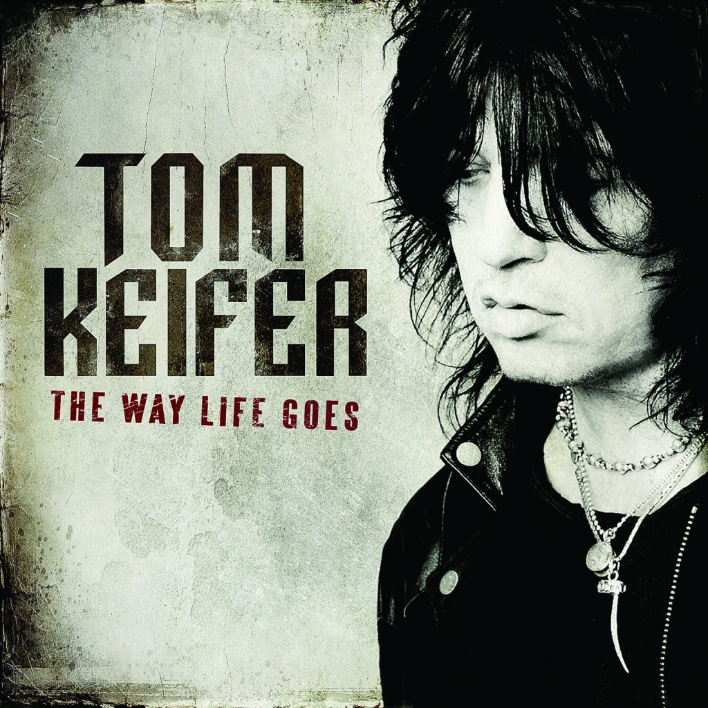"""The Way Life Goes"" by Tom Keifer"