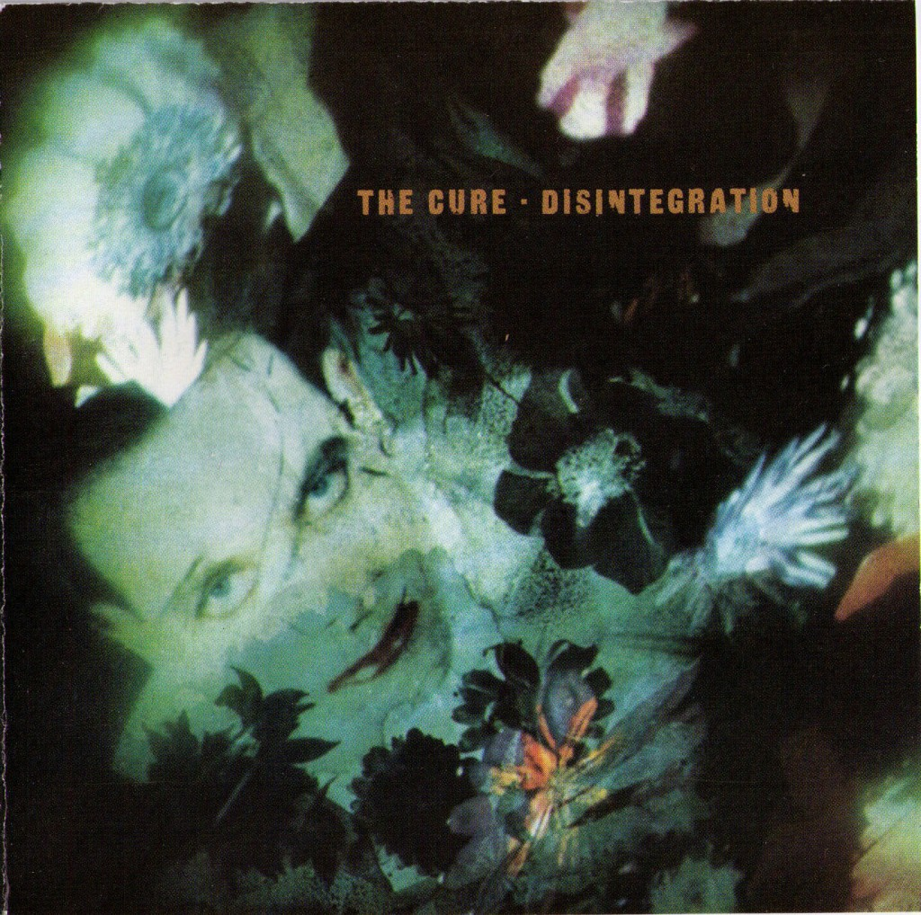 """Disintegration"" by The Cure"