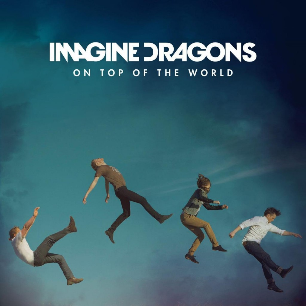 """On Top of the World"" Imagine Dragons"