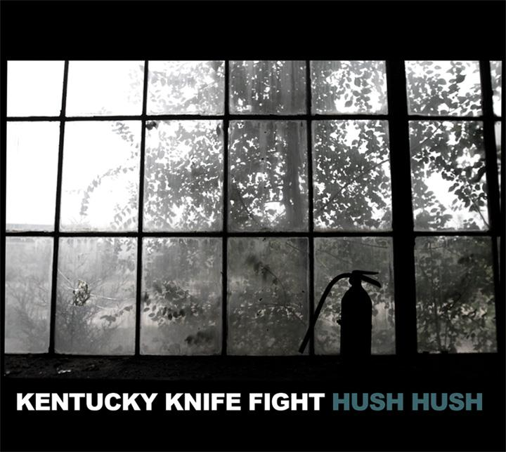 """Hush. Hush"" by Kentucky Knife Fight"