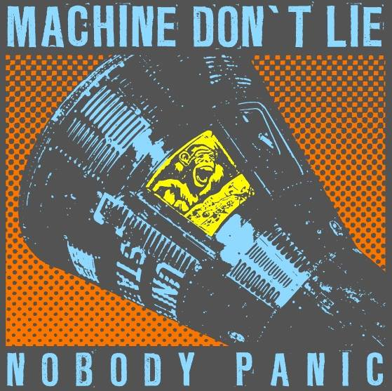 """Nobody Panic"" by Machine Don't Lie"